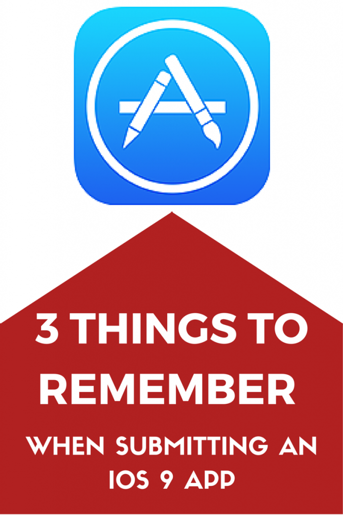 Blog Graphic - 4 things to remember when submitting an iOS 9 app (1)