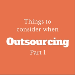 Things to consider when outsourcing