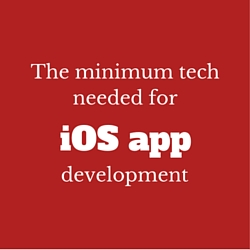 Minimum tech needed for iOS app development