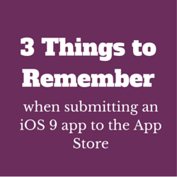 3 Things to Remember when submitting an iOS 9 app