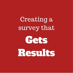 Creating a survey that gets results