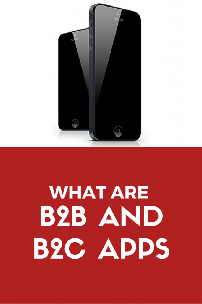 What are B2B and B2C apps