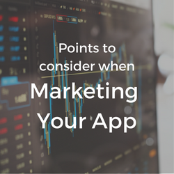 Key Points To Consider When Marketing Your App