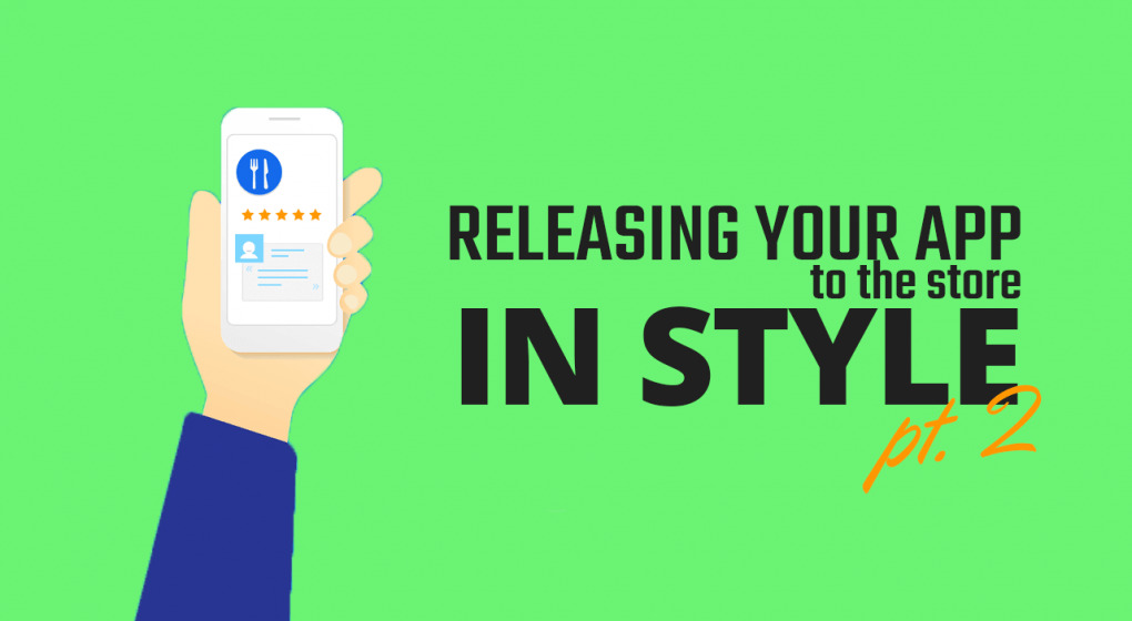 Releasing Your App to the Store in Style Part 2
