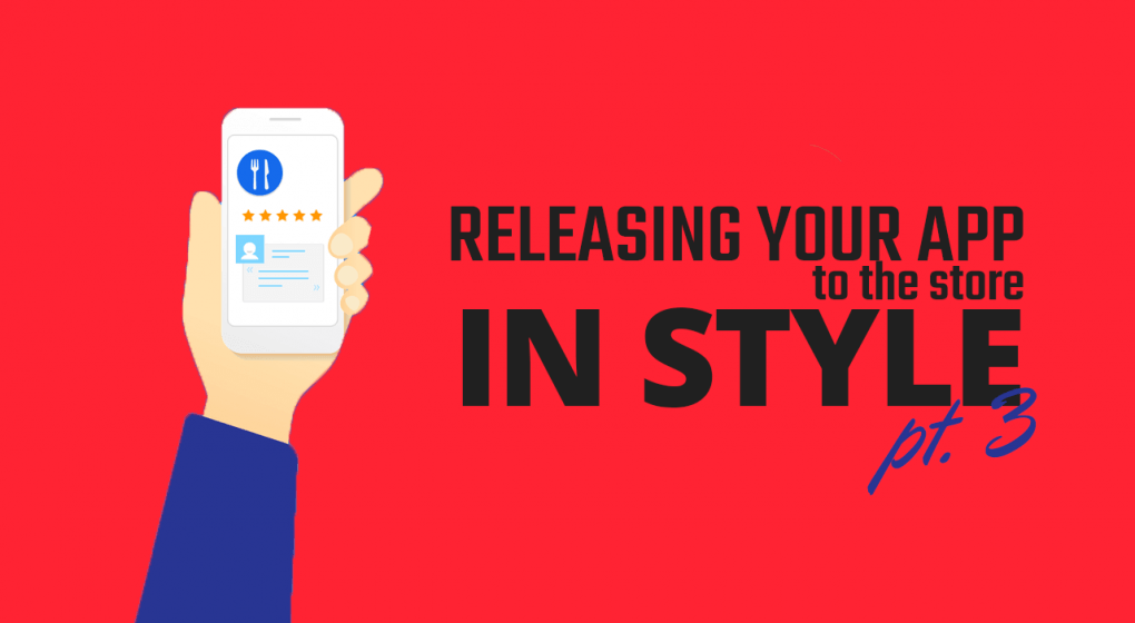 Releasing Your App to the Store in Style Part 3