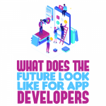 What Does the Future Look Like for App Developers